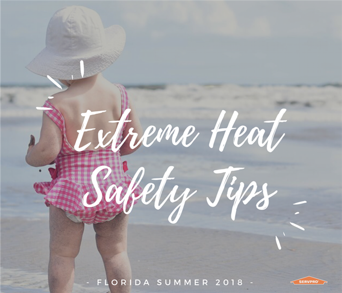 Fire Damage Florida's Extreme Heat Safety Tips